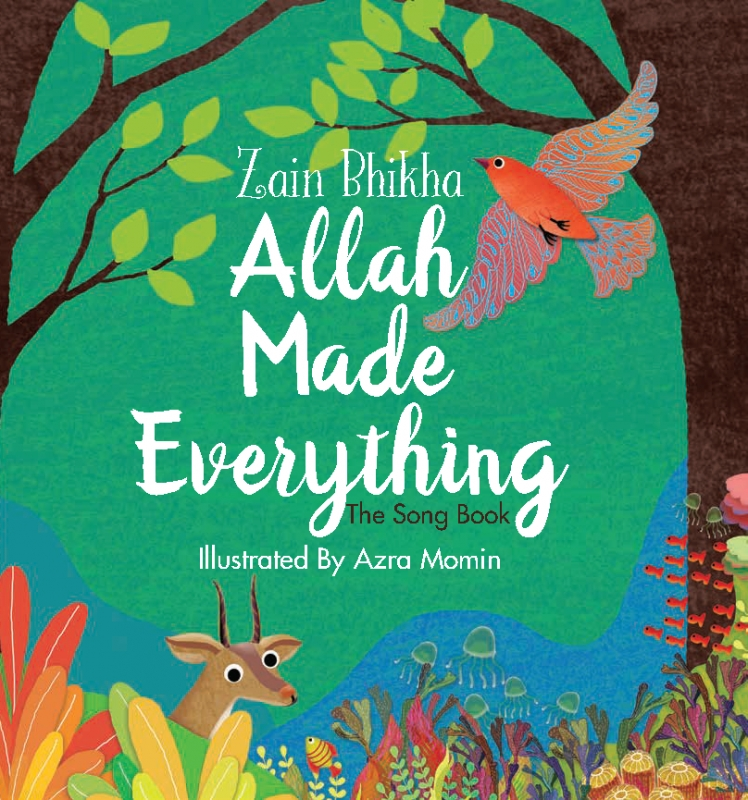 Allah Made Everything: The Song Book (Zain Bhikha - Hardback)