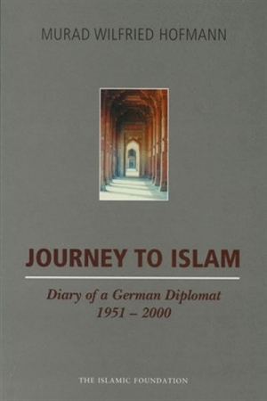 Journey to Islam: Diary of a German Diplomat 1951-2000